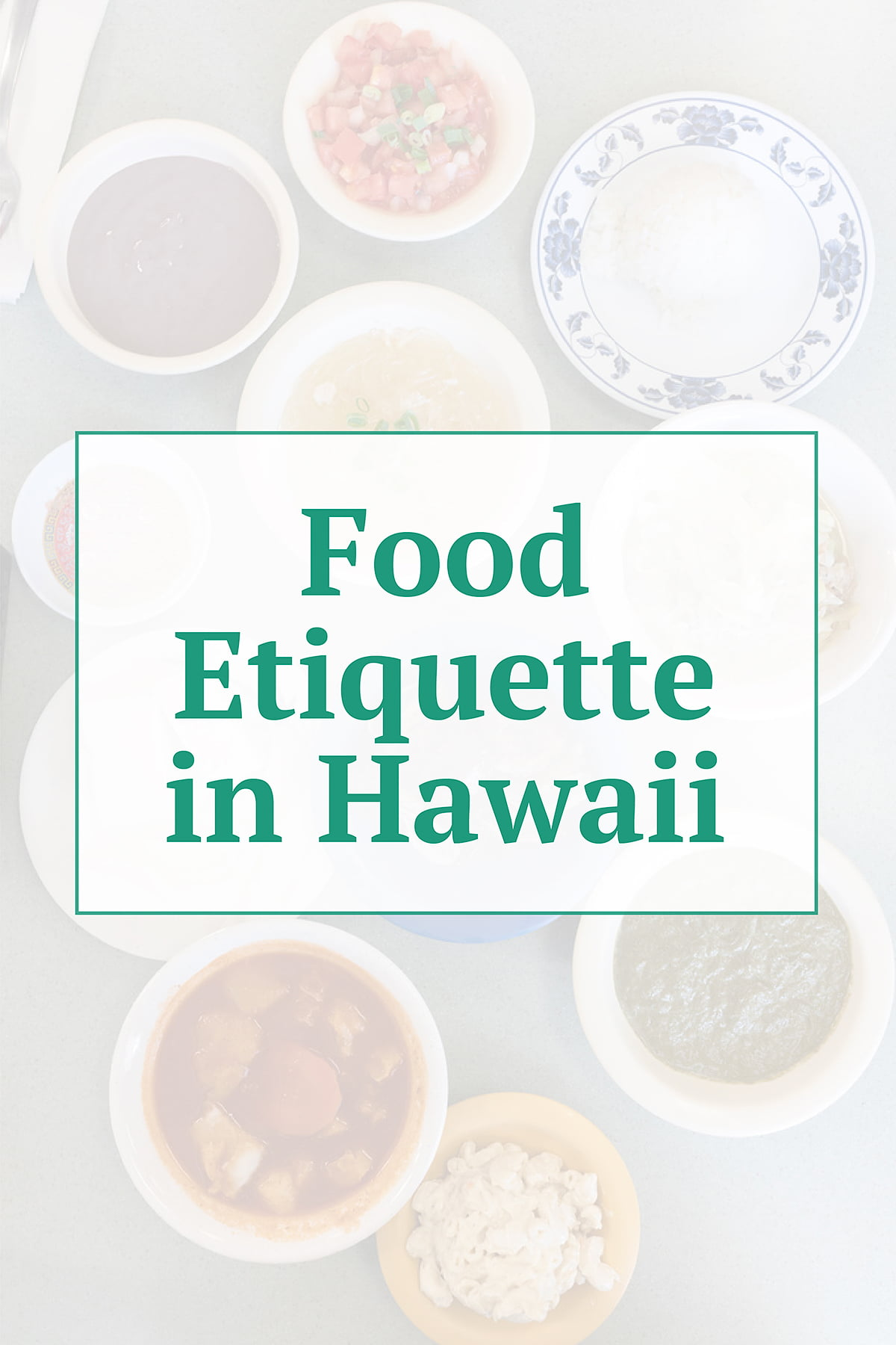 """Graphic with the words: """"Food Etiquette in Hawaii."""""""